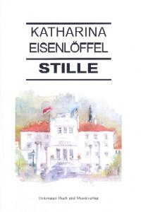»Stille« -  Katharina Eisenlöffel