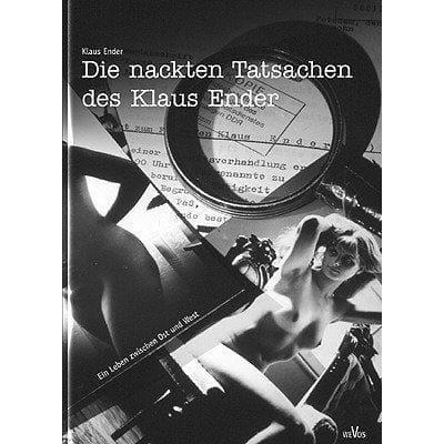 »Die nackten Tatsachen des Klaus Ender« -  Klaus Ender