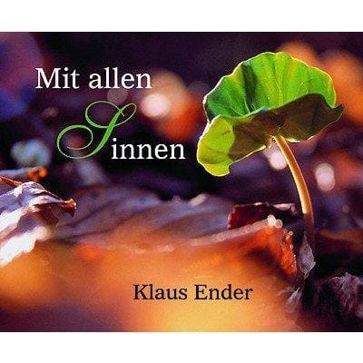 »Mit allen Sinnen« -  Klaus Ender