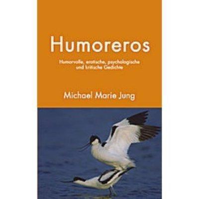»Humoreros« -  Michael Marie Jung