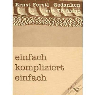 »einfach kompliziert einfach« -  Ernst Ferstl