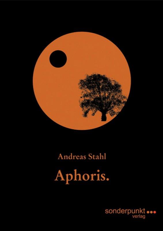 »Aphoris.« -  Andreas Stahl