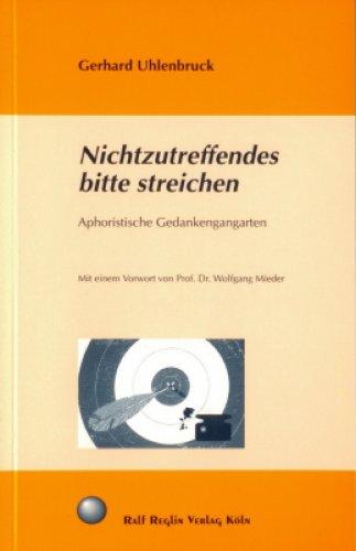 »Nichtzutreffendes bitte streichen« -  Gerhard Uhlenbruck