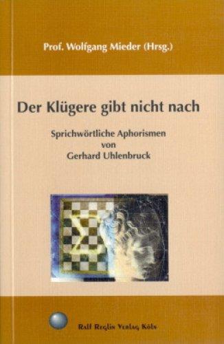 »Der Klügere gibt nicht nach« -  Gerhard Uhlenbruck