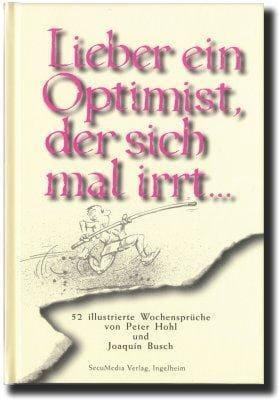 »Lieber ein Optimist, der sich mal irrt...« -  Peter, Hohl