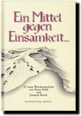 »Ein Mittel gegen Einsamkeit...« -  Peter, Hohl