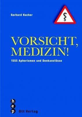 »Vorsicht, Medizin!« -  Gerhard Kocher