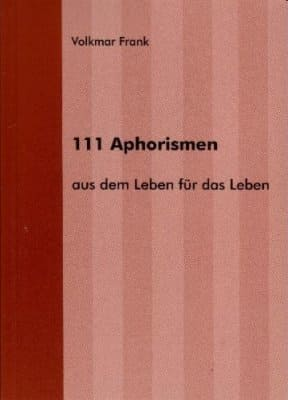 »111 Aphorismen« -  Volkmar Frank