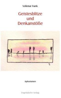 »Geistesblitze und Denkanstöße« -  Volkmar Frank