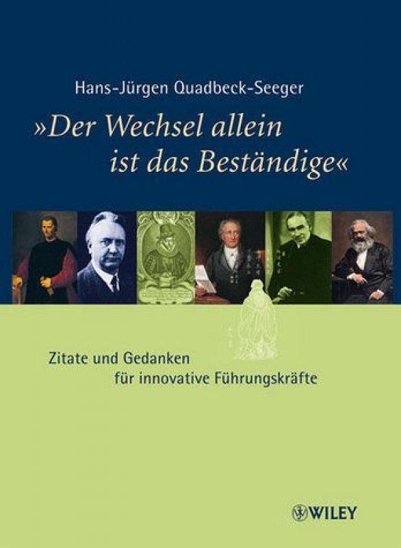 »Der Wechsel allein ist das Beständige« - Hans-Jürgen Quadbeck-Seeger
