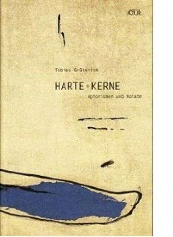 »Harte Kerne« - Tobias Grüterich