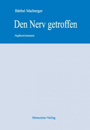 »Den Nerv getroffen« -  Bärbel Maiberger