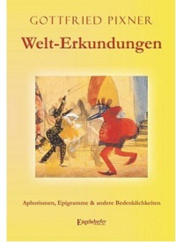 »Welt-Erkundungen« - Gottfried Pixner