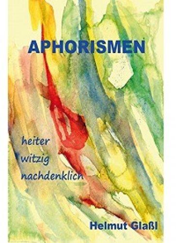 »Aphorismen« - Helmut Glaßl