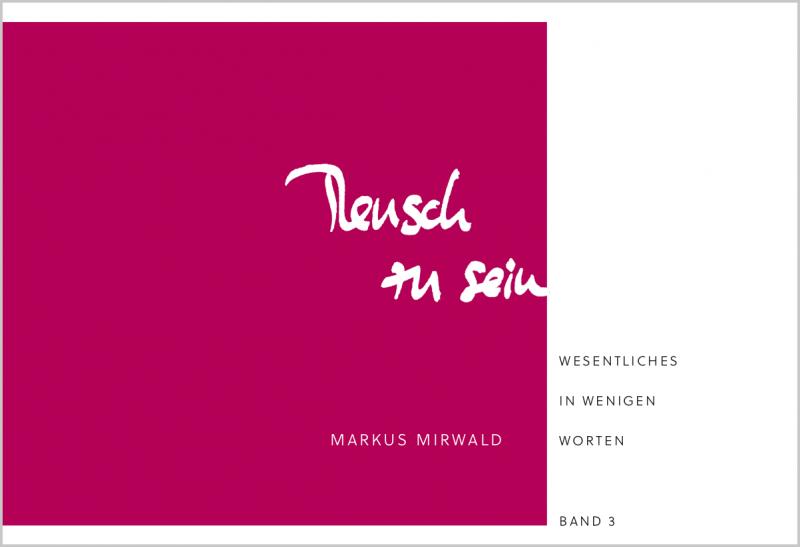 »Mensch zu sein« - Markus Mirwald