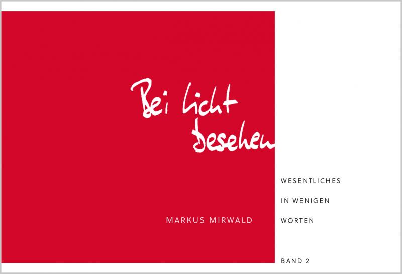 »Bei Licht besehen« - Markus Mirwald