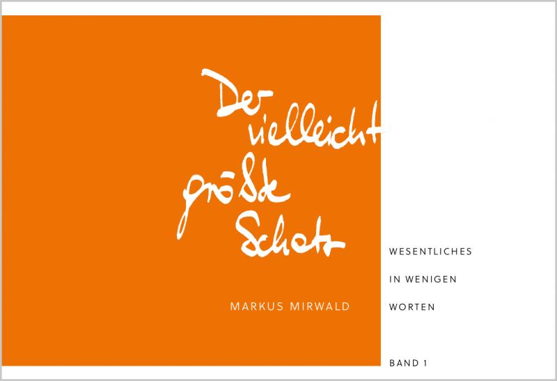 »Der vielleicht größte Schatz« - Markus Mirwald